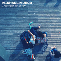 Michael Musco - Accepted Reality