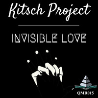 Kitsch Project - Invisible Love