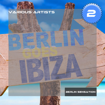 Various Artists - Berlin Goes Ibiza, Vol. 2