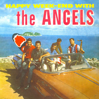 The Angels - Happy Weekend