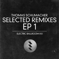 Thomas Schumacher - Selected Remixes 1 (Explicit)