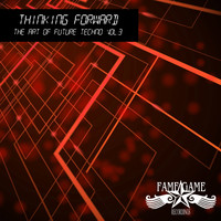 Various Artists - Thinking Forward - The Art of Future Techno, Vol. 3