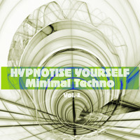 Various Artists - Hypnotise Yourself - Minimal Techno, Vol. 2