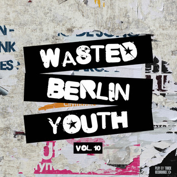 Various Artists - Wasted Berlin Youth, Vol. 10