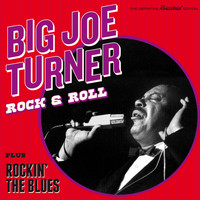 Big Joe Turner - Rock & Roll + Rockin' the Blues (Bonus Track Version)