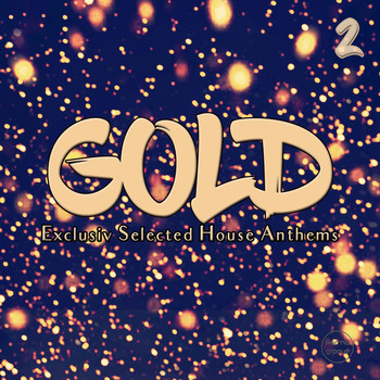 Various Artists - Gold, Vol. 2 (Exclusive Selected House Anthems)