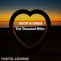 Ascot & Chase - One Thousand Miles