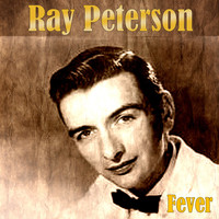 Ray Peterson - Fever