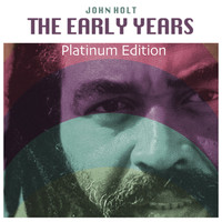 John Holt - The Early Years (Platinum Edition)