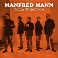 Manfred Mann - Come Tomorrow