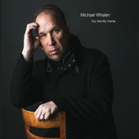 Michael Whalen - You Are My Home