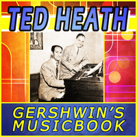 Ted Heath - Gershwin's Musicbook