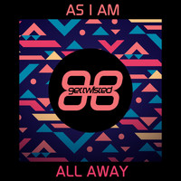 As I AM - All Away