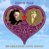 Edith Piaf - 30 Greatest Love Songs