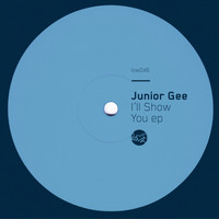 Junior Gee - I'll Show You