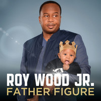 Roy Wood Jr. - Father Figure (Explicit)