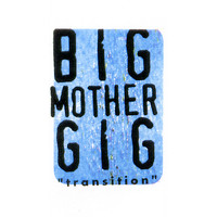 Big Mother Gig - Transition (1994) (Explicit)