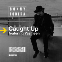Sonny fodera - Caught Up (feat. Yasmeen) (Remixes)