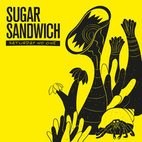 Sugar Sandwich - Saturday No One