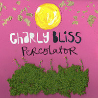 Charly Bliss - Percolator - Single