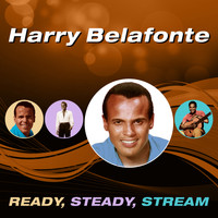 Harry Belafonte - Ready, Steady, Stream
