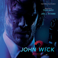 Tyler Bates / Joel J. Richard - John Wick: Chapter 2 (Original Motion Picture Soundtrack)