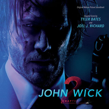 Tyler Bates - John Wick: Chapter 2 (Original Motion Picture Soundtrack)