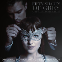 Various Artists - Fifty Shades Of Grey – Gefährliche Liebe (Original Motion Picture Soundtrack)