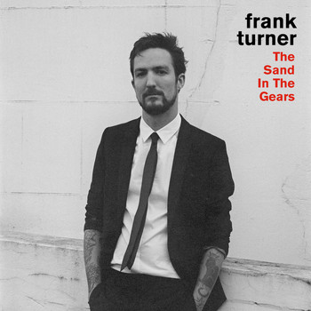 Frank Turner - The Sand In The Gears (Live)