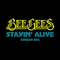 Bee Gees - Stayin' Alive (Serban Mix)