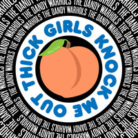 The Dandy Warhols - THICK GIRLS KNOCK ME OUT (Richard Starkey)