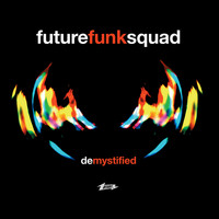 Future Funk Squad - De-Mystified