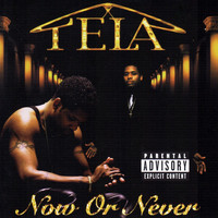 Tela - Now or Never (Explicit)