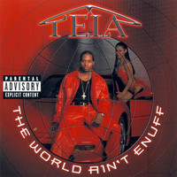 Tela - The World Ain't Enuff (Explicit)