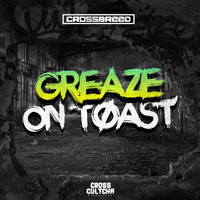 Crossbreed - Greaze On Toast