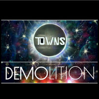 Towns - Demolition