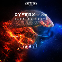 Dyprax featuring Apathy - Down To Earth