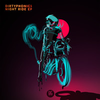 Dirtyphonics - Night Ride EP