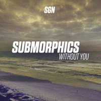 Submorphics - Without You