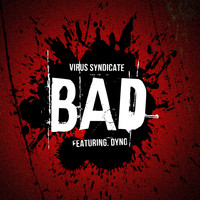 Virus Syndicate - BAD (Explicit)