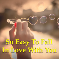 Various Artist - So Easy To Fall In Love With You
