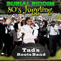 Tad's Roots Band - Burial Riddim 80's Juggling