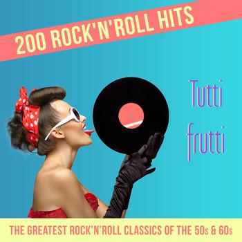 Tutti Frutti - 200 Rock'n'Roll Hits (The Greatest Rock'n'Roll Classics of  the 50s & 60s)