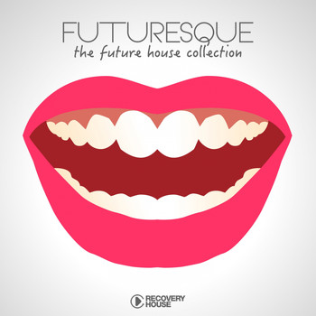 Various Artists - Futuresque - The Future House Collection