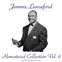 Jimmie Lunceford - Remastered Collection, Vol. 6 (All Tracks Remastered 2016)