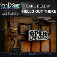 Carl Belew - Hello out There