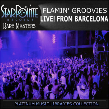 Flamin' Groovies - Live from Barcelona