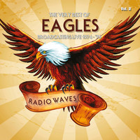 Eagles - Radio Waves: The Very Best of Eagles Broadcasting Live 1974-1976, Vol. 2