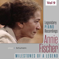 Annie Fischer - Legendary Piano Recordings - Annie Fischer, Vol. 9