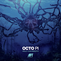 Octo Pi - Hold Your Breath